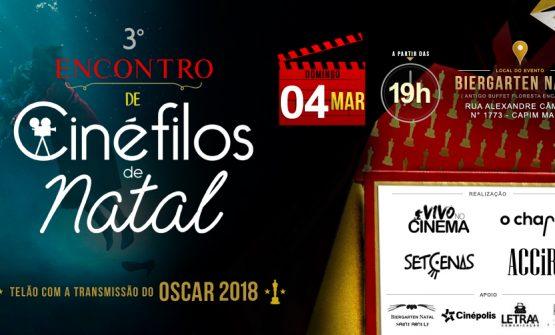 Encontro de Cinéfilos de Natal, com exibição do Oscar 2018, acontece no próximo domingo